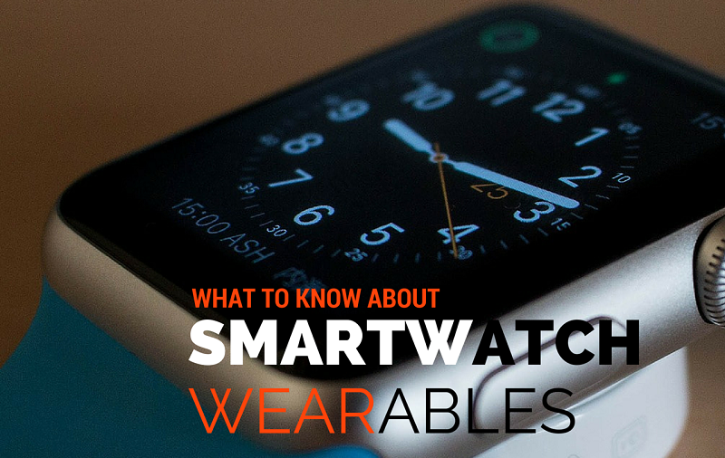 what to know about smart watch phone wearables