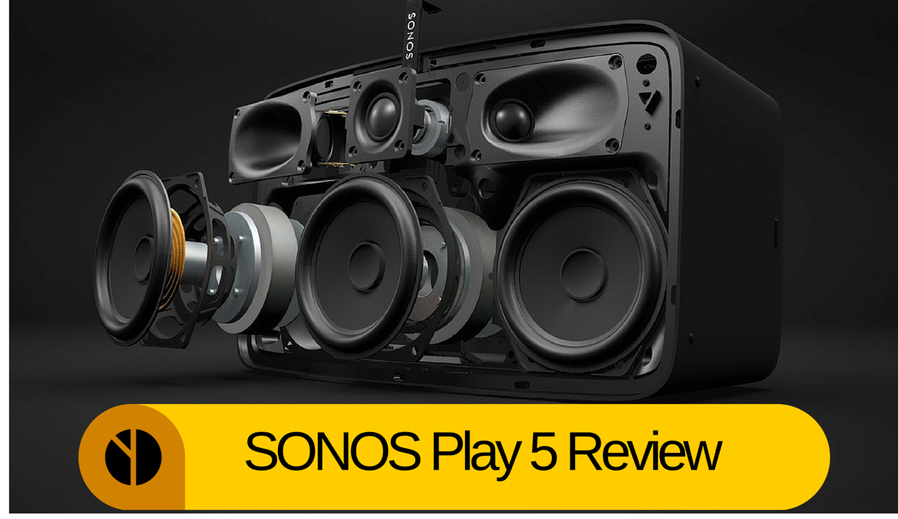 Sonos Play 5 Review. Do they Deliver?