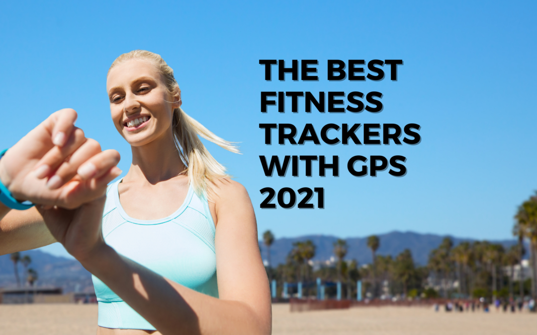 the-best-fitness-trackers-with-gps-2021