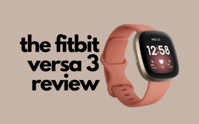 Fitbit Versa 3 Review: The Best Smartwatch From Fitbit Yet